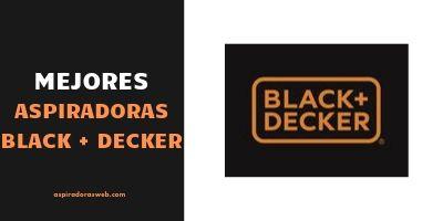 Mejores aspiradoras Black and Decker