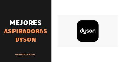 Mejores aspiradoras Dyson