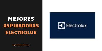 Mejores Aspiradoras Electrolux