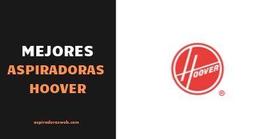 Mejores Aspiradoras Hoover